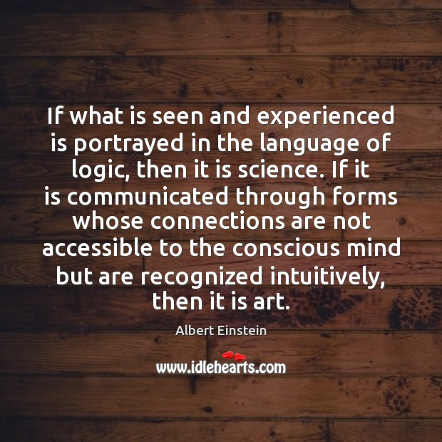 If what is seen and experienced is portrayed in the language of Logic Quotes Image