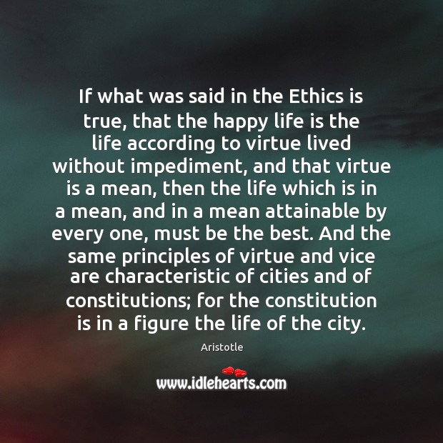If what was said in the Ethics is true, that the happy Image