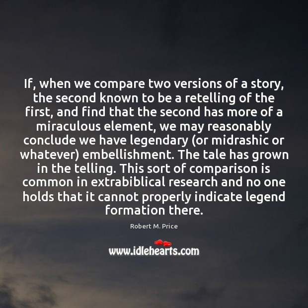 If, when we compare two versions of a story, the second known Comparison Quotes Image