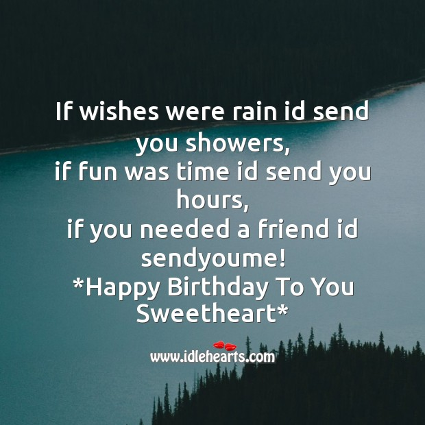 Image, If wishes were rain id send you showers