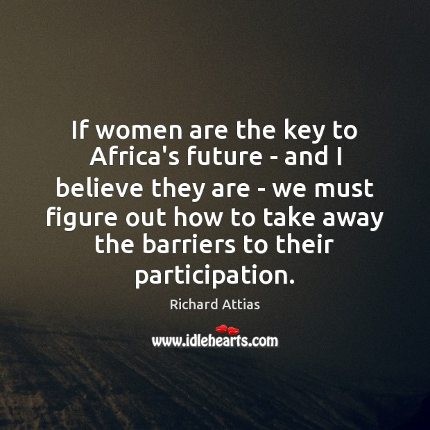 If women are the key to Africa's future – and I believe Image
