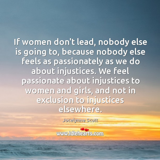 If women don't lead, nobody else is going to, because nobody else Image