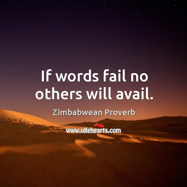 If words fail no others will avail. Zimbabwean Proverbs Image