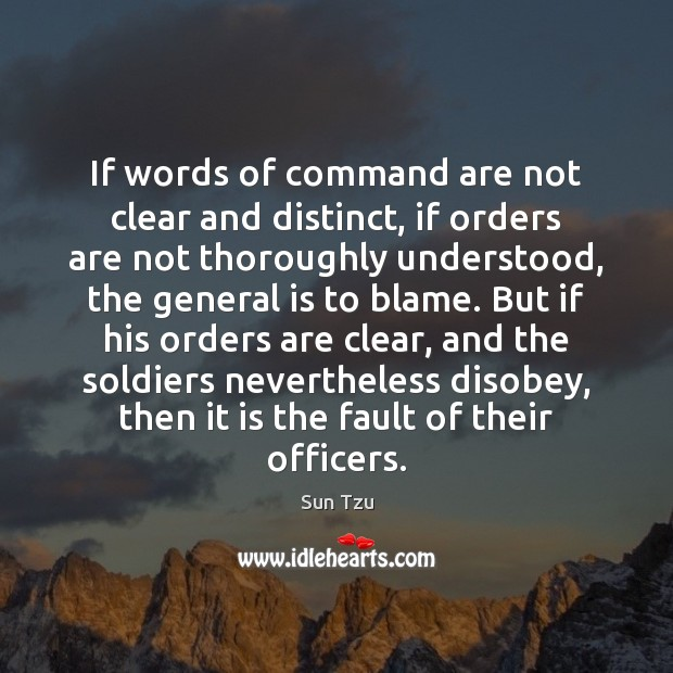 If words of command are not clear and distinct, if orders are Image