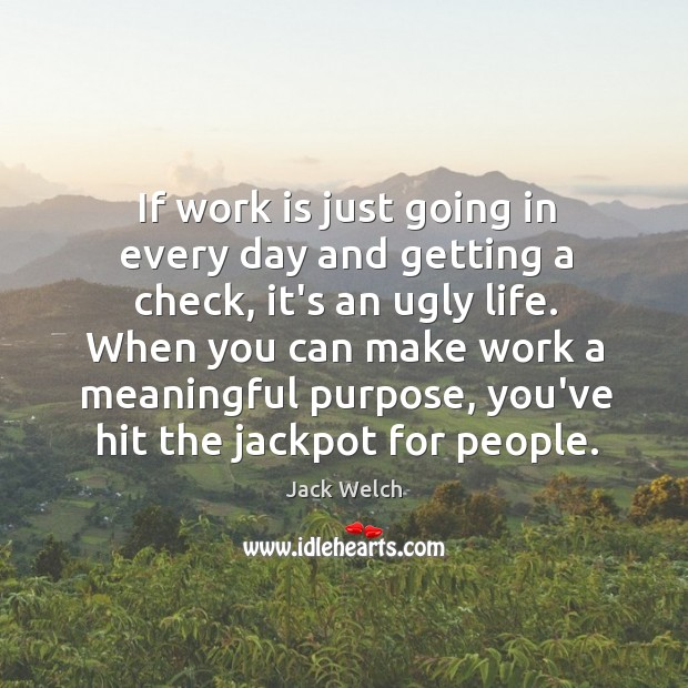 If work is just going in every day and getting a check, Image