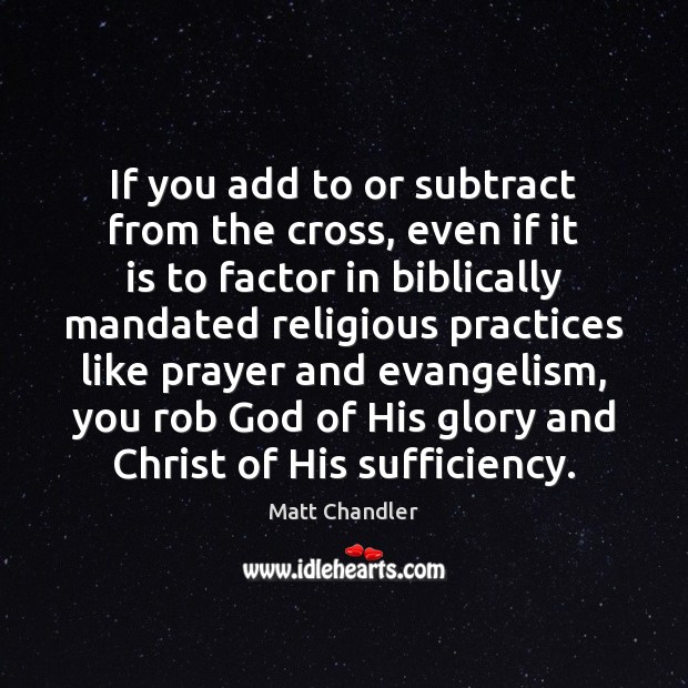 If you add to or subtract from the cross, even if it Image
