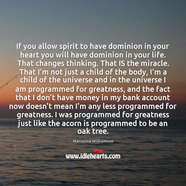 Image, If you allow spirit to have dominion in your heart you will