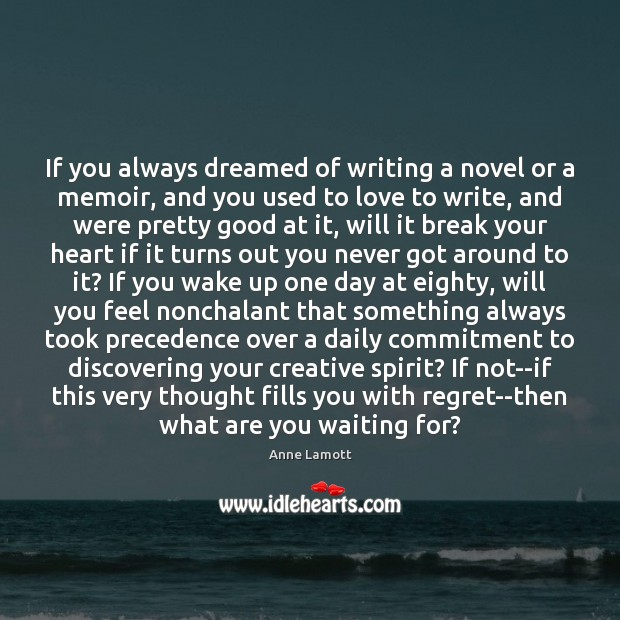 If you always dreamed of writing a novel or a memoir, and Image