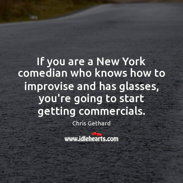 If you are a New York comedian who knows how to improvise Image