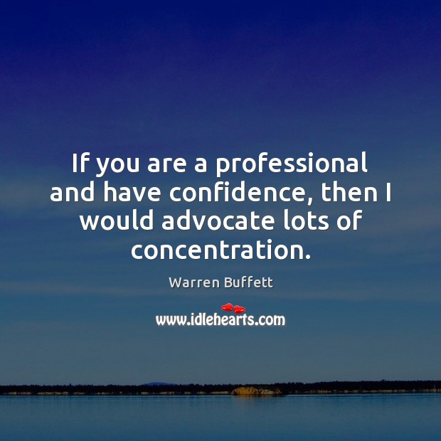 Image, If you are a professional and have confidence, then I would advocate