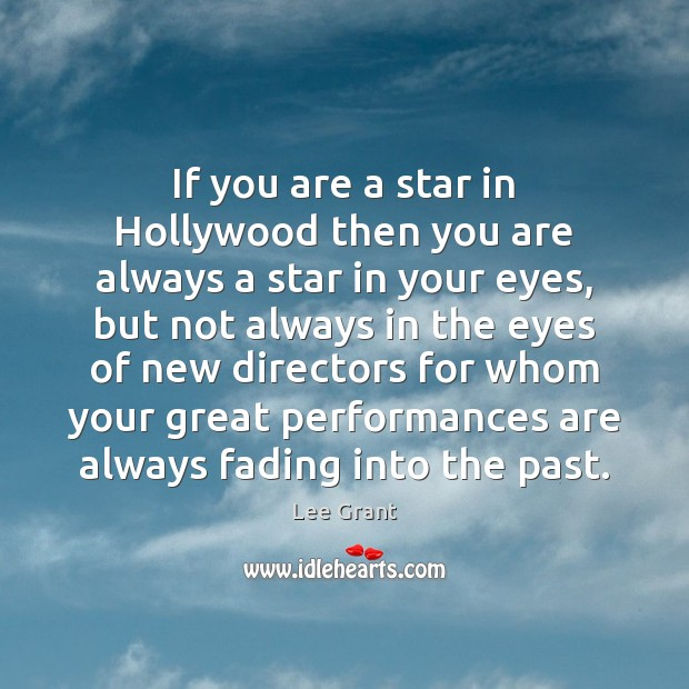 If you are a star in Hollywood then you are always a Image