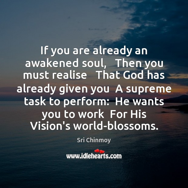If you are already an awakened soul,   Then you must realise   That Image