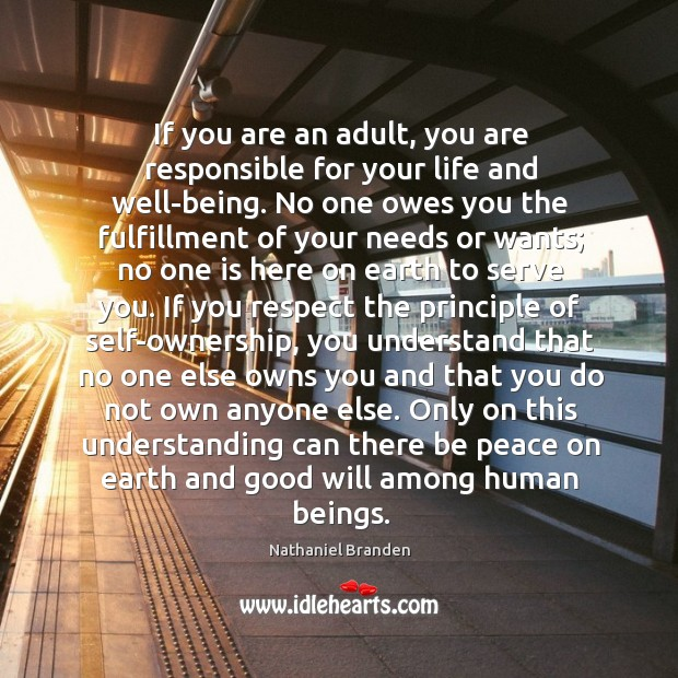 If you are an adult, you are responsible for your life and Image