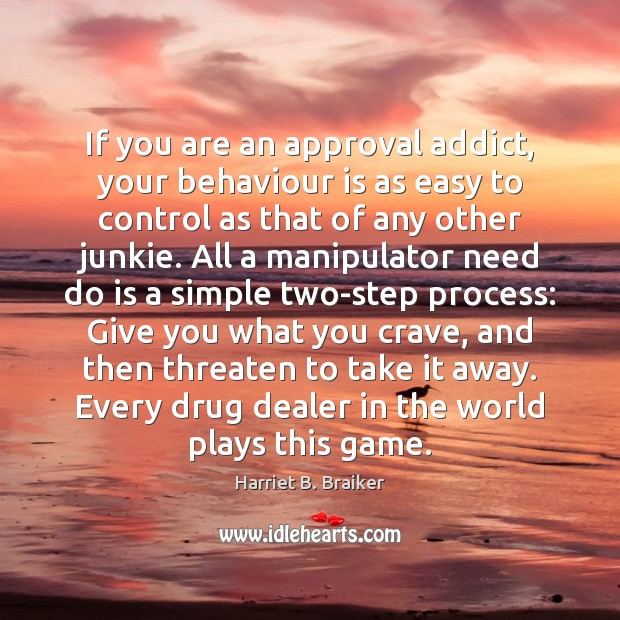 Image, If you are an approval addict, your behaviour is as easy to