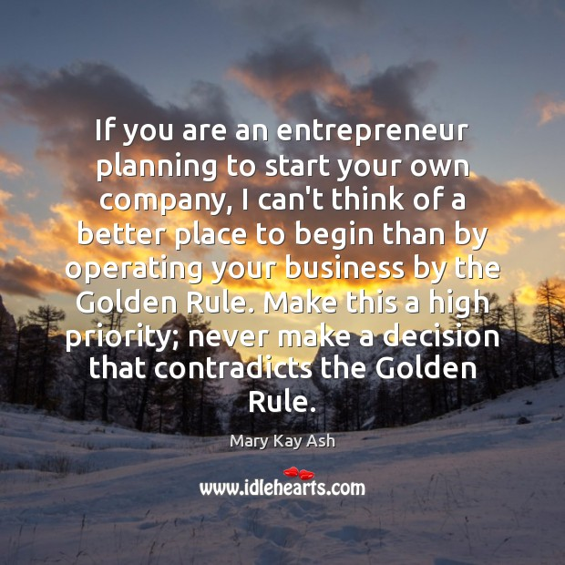 If you are an entrepreneur planning to start your own company, I Mary Kay Ash Picture Quote