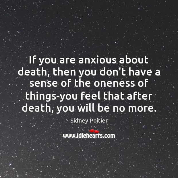 If you are anxious about death, then you don't have a sense Image