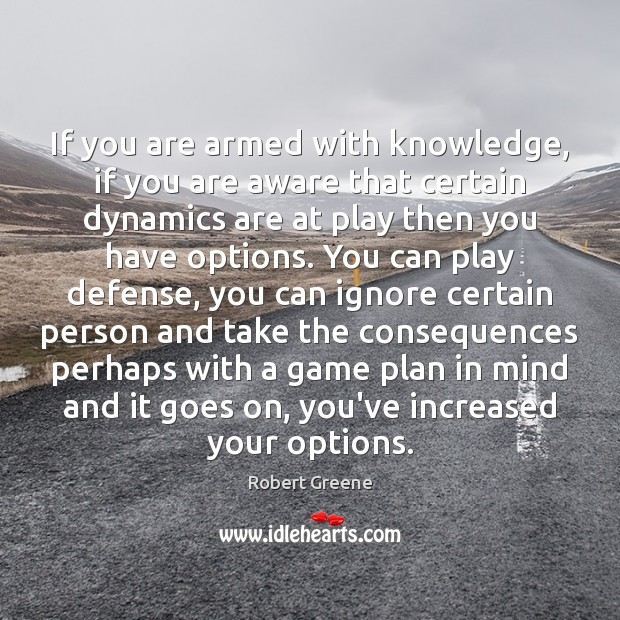 Image, If you are armed with knowledge, if you are aware that certain