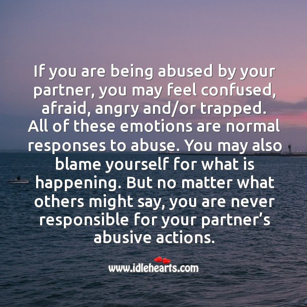 If you are being abused by your partner, you may feel confused, afraid, angry and/or trapped. Image