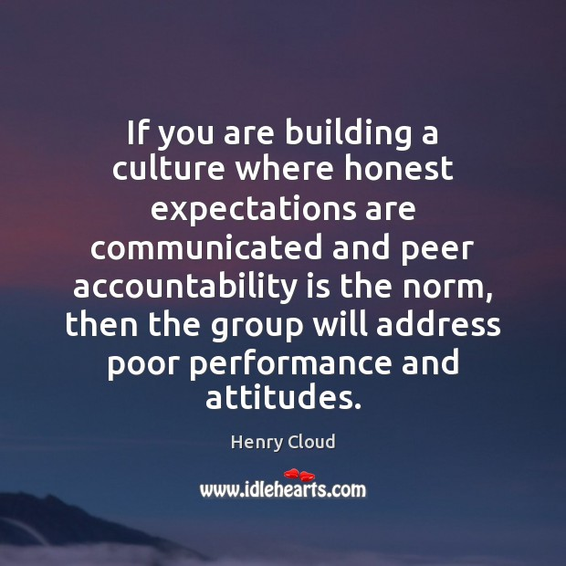 Image, If you are building a culture where honest expectations are communicated and