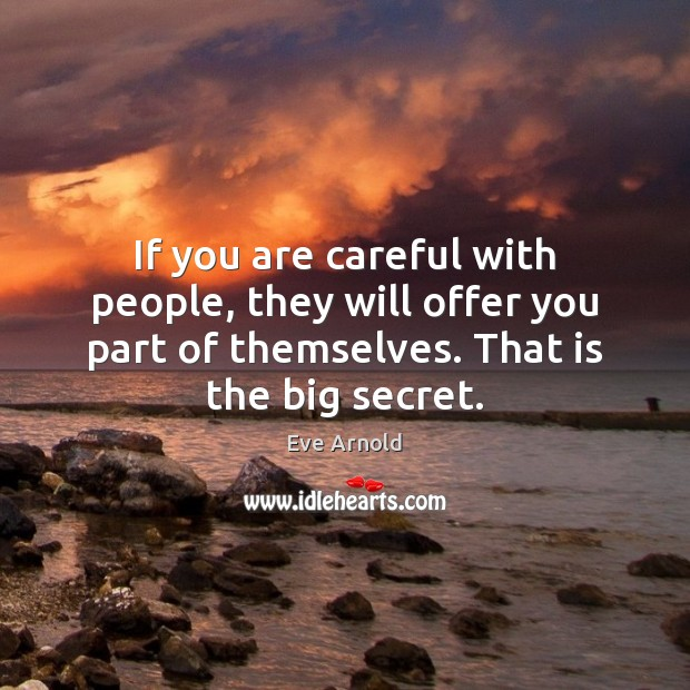 If you are careful with people, they will offer you part of Image