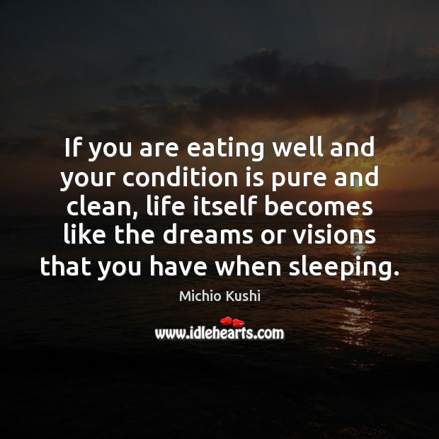 If you are eating well and your condition is pure and clean, Image
