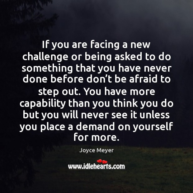 Image, If you are facing a new challenge or being asked to do