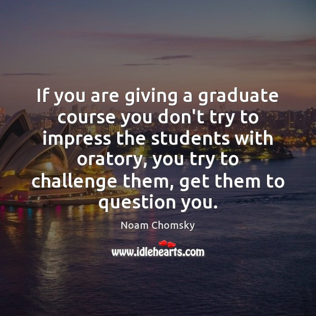 Image, If you are giving a graduate course you don't try to impress