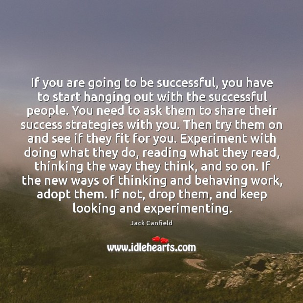 Image, If you are going to be successful, you have to start hanging
