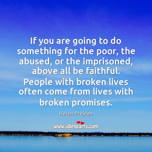 If you are going to do something for the poor, the abused, Image