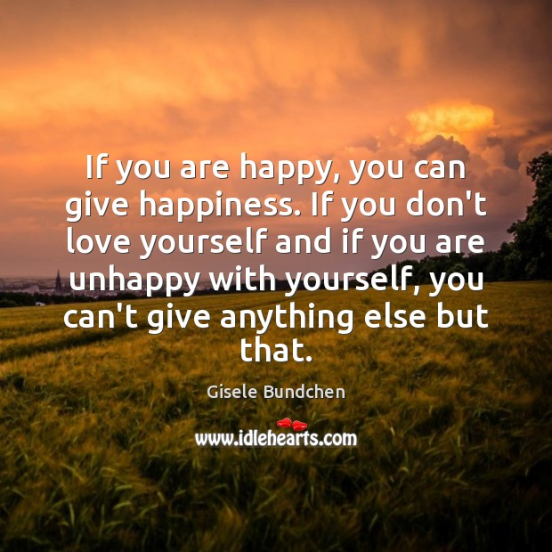 Image, If you are happy, you can give happiness. If you don't love