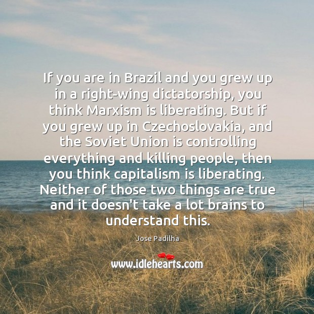 If you are in Brazil and you grew up in a right-wing Union Quotes Image