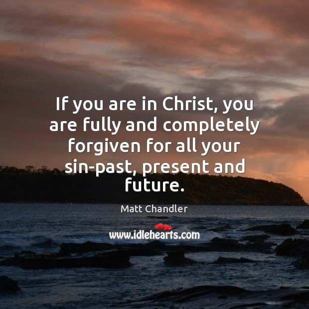 If you are in Christ, you are fully and completely forgiven for Image