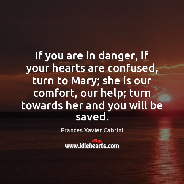 If you are in danger, if your hearts are confused, turn to Image