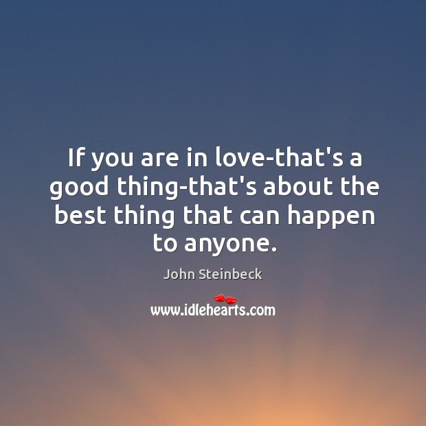 If you are in love-that's a good thing-that's about the best thing Image