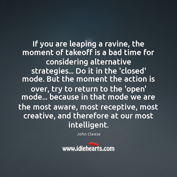 If you are leaping a ravine, the moment of takeoff is a Image