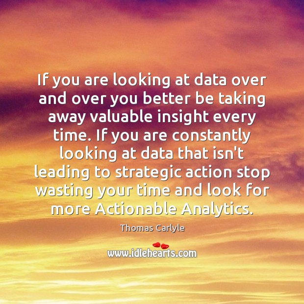 If you are looking at data over and over you better be Image