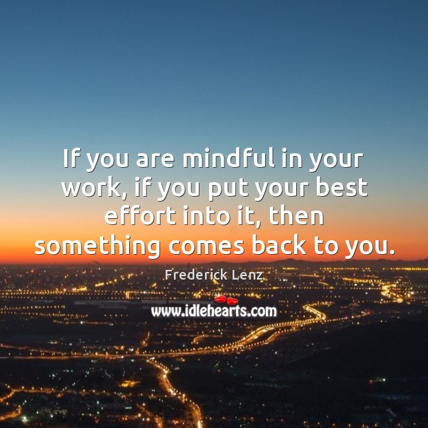 Image, If you are mindful in your work, if you put your best
