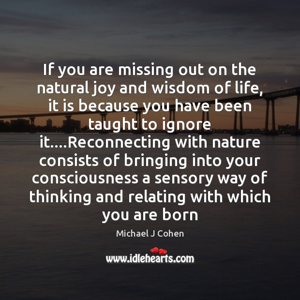 If you are missing out on the natural joy and wisdom of Nature Quotes Image