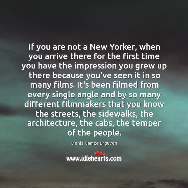 If you are not a New Yorker, when you arrive there for Image