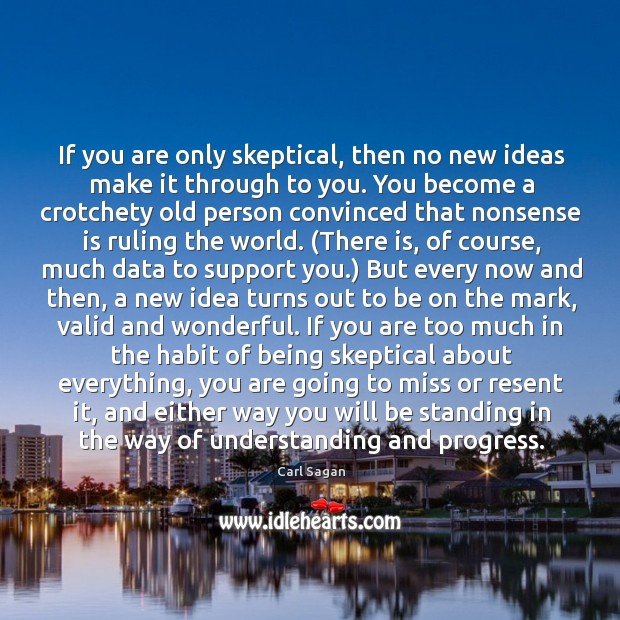 Image, If you are only skeptical, then no new ideas make it through