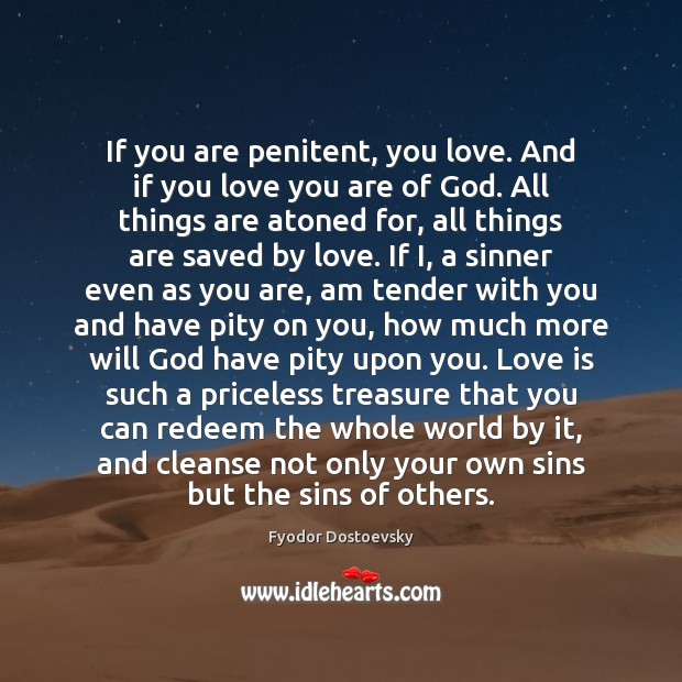 If you are penitent, you love. And if you love you are Image