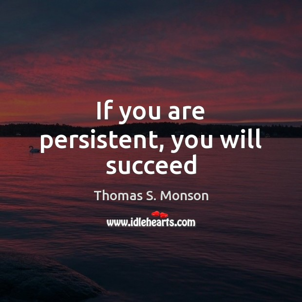 If you are persistent, you will succeed Image