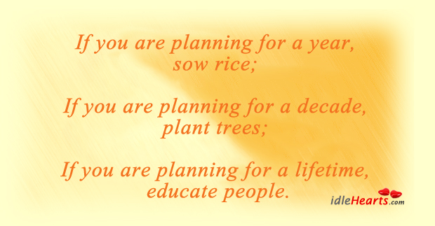 If You Are Planning For A Year, Sow Rice.