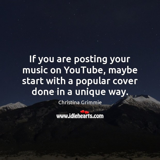 Image, If you are posting your music on YouTube, maybe start with a