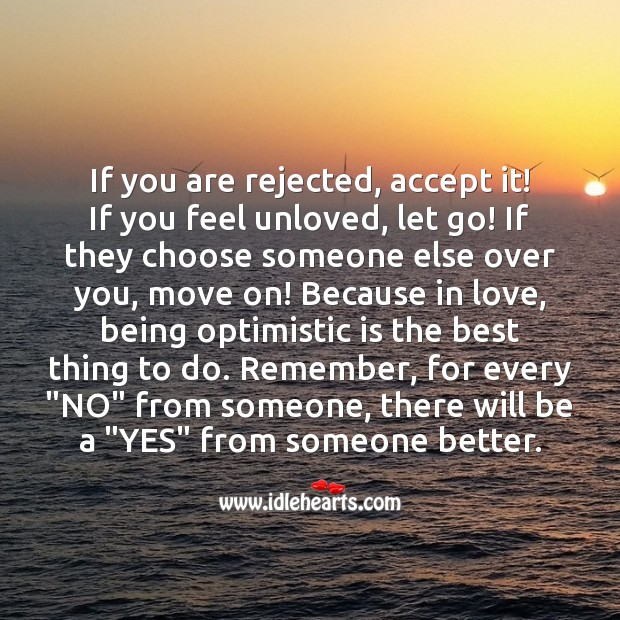 If you are rejected, accept it! If you feel unloved, let go. Let Go Quotes Image