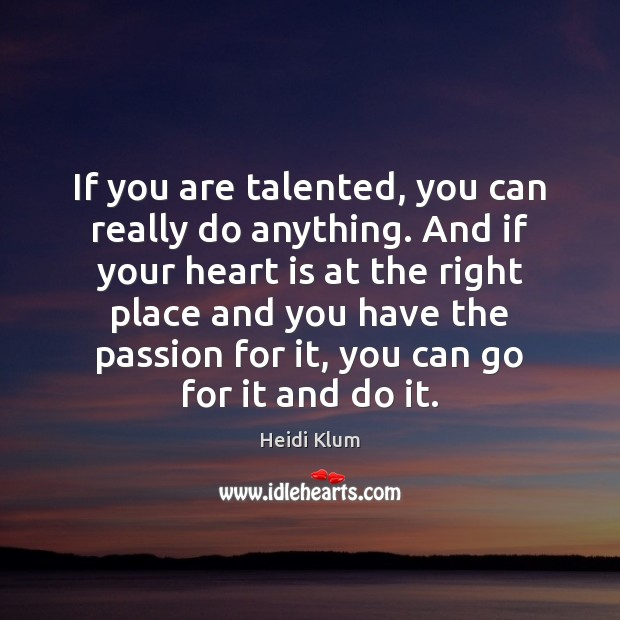 If you are talented, you can really do anything. And if your Image