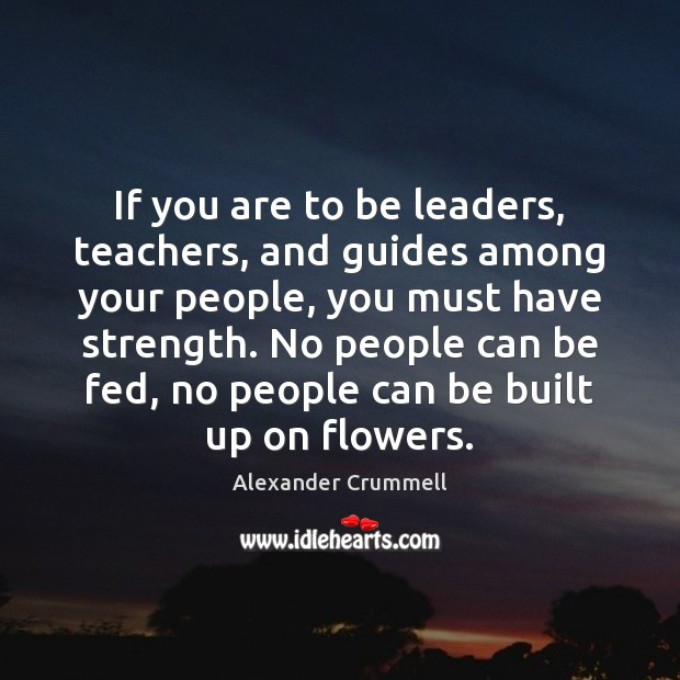 Image, If you are to be leaders, teachers, and guides among your people,