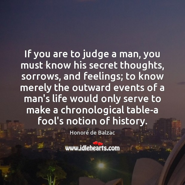 If you are to judge a man, you must know his secret Image