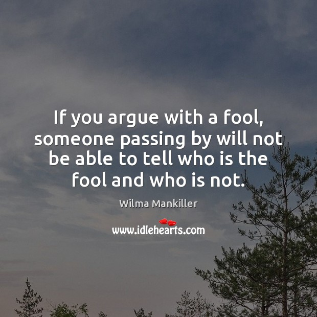 Image, If you argue with a fool, someone passing by will not be