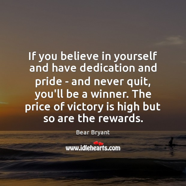 If you believe in yourself and have dedication and pride – and Victory Quotes Image